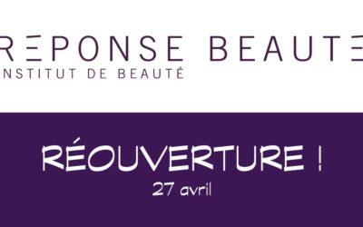 RÉOUVERTURE LE 27 AVRIL 2020